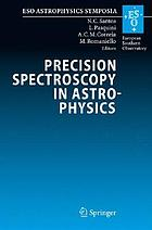 Precision spectroscopy in astrophysics proceedings of the ESO/Lisbon/Aveiro Conference held in Aveiro, Portugal, 11-15 September 2006
