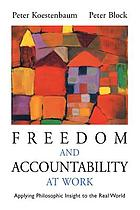 Freedom and accountability at work : applying philosophical insight to the real world