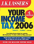 J.K. Lasser's your income tax 2006