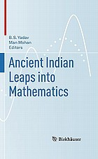 Ancient Indian Leaps into Mathematics : [dedicated to the memory of U. N. Singh]