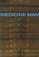 Medicine man : the forgotten museum of Henry WellcomeMedicine man : Henry Wellcome's phantom museum