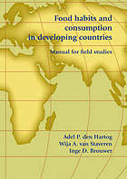 Food habits and consumption in developing countries : manual for field studies