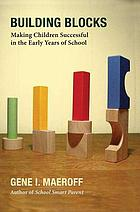 Building blocks : making children successful in the early years of school