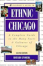 Passport's guide to ethnic Chicago : a complete guide to the many faces & cultures of Chicago