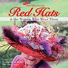 Red Hat Society : red hats & the women who wear them