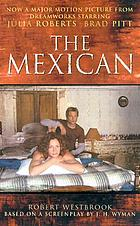 The mexican : novel