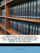 Daiphantus, or, The passions of love, etc. ; Dolarnys primerose, etc.,