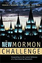 The new Mormon challenge : responding to the latest defenses of a fast-growing movement
