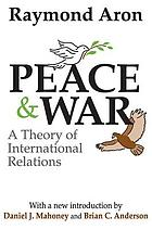 Peace and war; a theory of international relations