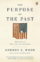The purpose of the past : reflections on the uses of history