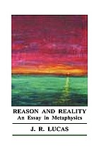 Reason and reality : an essay in metaphysics