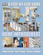 Do-it-yourself home improvement : a step-by-step guide