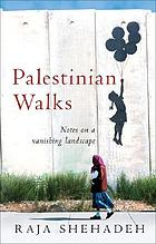 Palestinian walks : six walks around Ramallah and its environs