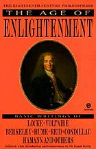 The age of enlightenment : the 18th century philosophers, selected, with introduction and interpretive commentary