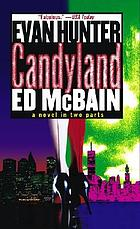 Candyland : a novel in two parts