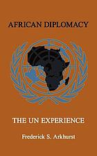 African diplomacy : the UN experience