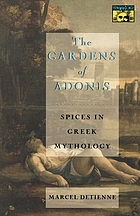 The gardens of Adonis : spices in Greek mythology