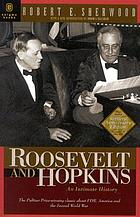 Roosevelt and Hopkins : an intimate history