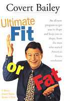 Ultimate fit or fat : get in shape and stay in shape with America's best-loved and most effective fitness teacher