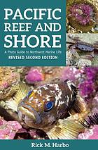 Pacific reef & shore : a photo guide to Northwest marine life