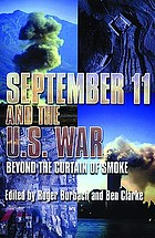 September 11 and the U.S. war : beyond the curtain of smoke