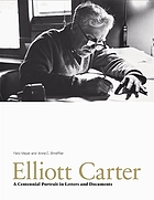 Elliott Carter : a centennial portrait in letters and documents ; a publication of the Paul Sacher Foundation