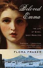 Beloved Emma : the life of Emma Lady Hamilton