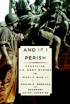 And if I perish : frontline U.S. Army nurses in World War II
