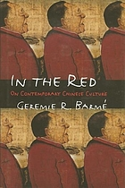 In the red : on contemporary Chinese culture