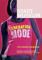 Generation Mode : Expedition zu den Modeschulen der Welt