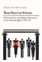 This nest of vipers : McCarthyism and higher education in the Mundel affair, 1951-52