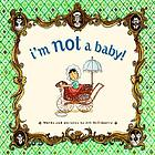 I'm not a baby!