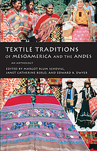 Textile traditions of Mesoamerica and the Andes : an anthology