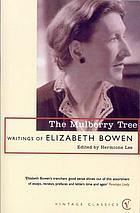 The mulberry tree : writings of Elizabeth Bowen