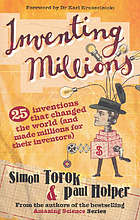 Inventing millions : 25 inventions that changed the world (and made millions for their inventors)
