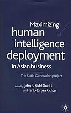 Maximizing human intelligence deployment in Asian business : the sixth generation project