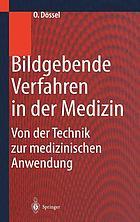 Bildgebende Verfahren in der Medizin : von der Technik zur medizinischen Anwendung