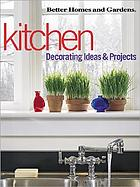 Kitchen : decorating ideas & projects