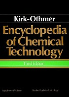 Encyclopedia of chemical technology, third edition : supplement volume : alcohol fuels to toxology