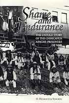 Shame & endurance : the untold story of the Chiricahua Apache prisoners of war