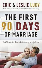 The first ninety days of marriage : laying the foundation for forever