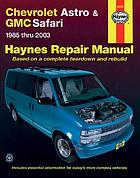 Chevrolet Astro & GMC Safari mini-vans : automotive repair manual