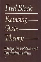 Revising state theory : essays in politics and postindustrialism