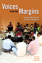 Voices from the margins : consensus building and planning with the poor in Bangladesh