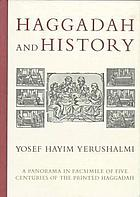 Haggadah and history : a panorama in facsimile of five centuries of the printed Haggadah from the collections of Harvard University and the Jewish Theological Seminary of America