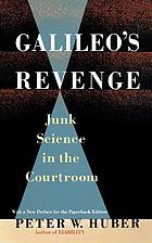 Galileo's revenge : junk science in the courtroom