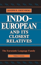 Indo-European and its closest relatives : the Eurasiatic language family