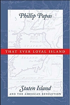 That ever loyal island : Staten Island and the American Revolution
