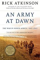 An army at dawn : the war in North Africa, 1942-1943