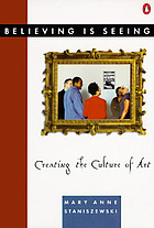 Believing is seeing : creating the culture of art